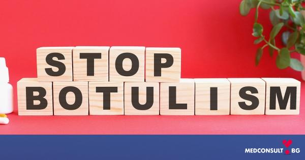 Хранителният ботулизъм може да доведе до парализа на крайниците и дихателна недостатъчност